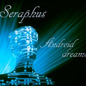 Seraphus - Android dreams