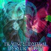 Transcendental Desecration