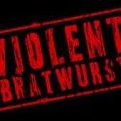 Violent Bratwurst