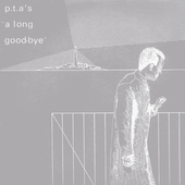 PTA's - A Long Good-bye