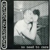 "Washington Disease - No Need to Care 7"" cover"