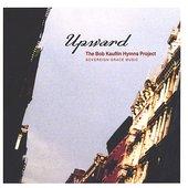 UPWARD: The Bob Kauflin Hymns Project