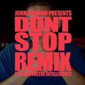 John Graham Presents: Don't Stop Remix (ft. Prothetik Intelligentz) Original Cover Art