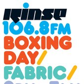 Rinse FM / Boxing Day / Fabric