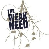 The Weak Need