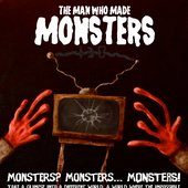 The Man Who Made Monsters poster by Jan Stephens