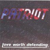 Patriot - Love Worth Defending