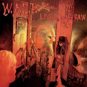 W.A.S.P. Live…In The Raw
