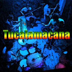 Image for 'Tucalamacana'