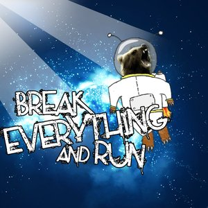 Image for 'Break Everything and Run'