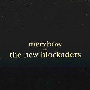 'Merzbow + The New Blockaders'の画像