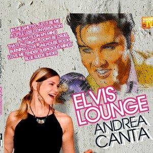 Andrea Canta - Elvis Lounge Feat. Andrea Canta