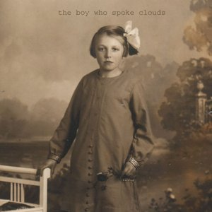Image for 'The Boy who spoke clouds'