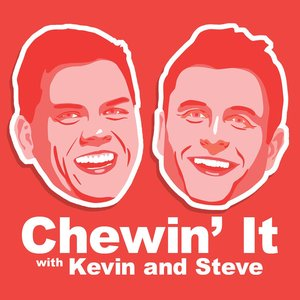 Image for 'Chewin' It with Kevin and Steve'