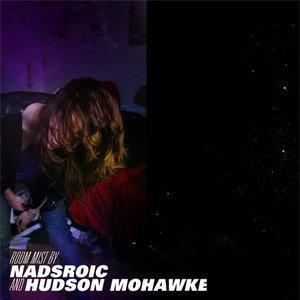Image for 'Nadsroic & Hudson Mohawke'