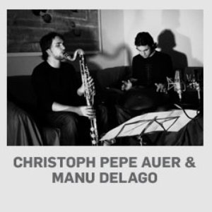 Image for 'Christoph Pepe Auer / Manu Delago'
