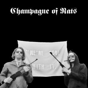Image for 'CHAMPAGNE OF RATS'