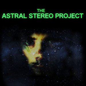 Image for 'The Astral Stereo Project'