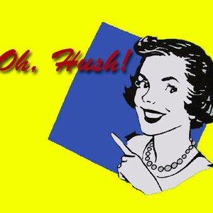 Bild für 'Oh, Hush!'