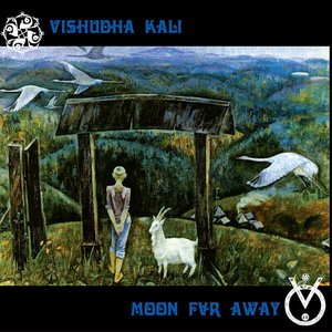 Image for 'Vishudha Kali & Moon Far Away'