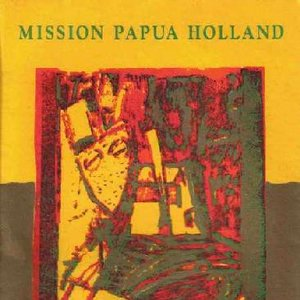 Image for 'Mission Papua Holland'