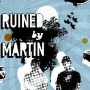 Image for 'Ruined By Martin'