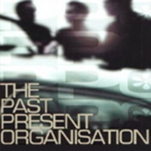 Image for 'The Past Present Organisation'