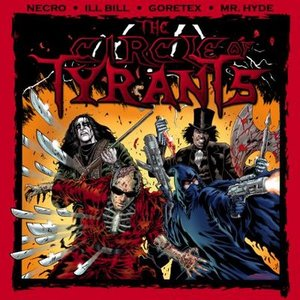 Image for 'Circle Of Tyrants (Necro, Ill Bill, & Mr. Hyde)'