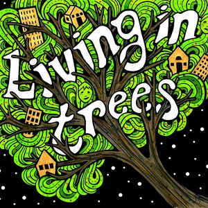 Image for 'Living in Trees'