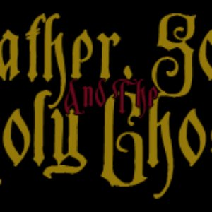 Image for 'Father, Son, and The Holy Ghost'