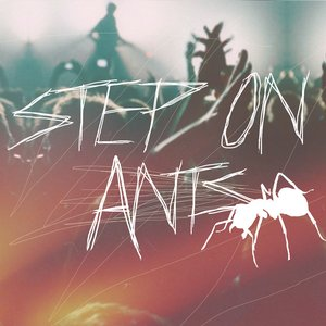 Image for 'Step On Ants'