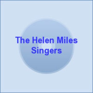 Image for 'The Helen Miles Singers'