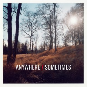 Image for 'Anywhere/Sometimes'