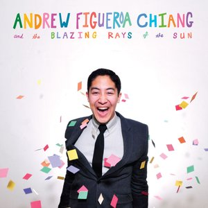 Bild för 'Andrew Figueroa Chiang and the Blazing Rays of the Sun'