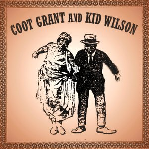 Image for 'Coot Grant and Kid Wesley Wilson'