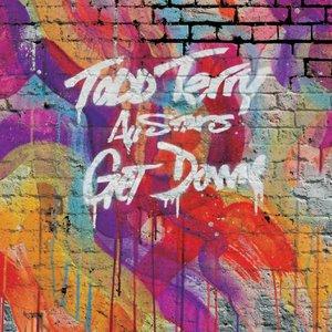 Image for 'Todd Terry All Stars feat Kenny Dope, Dj Sneak, Terry Hunter & Tara McDonald'
