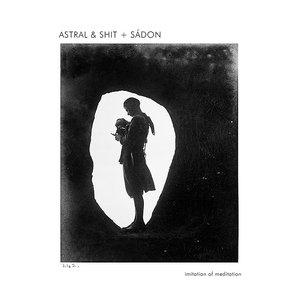 Bild für 'Astral & Shit + Sádon'
