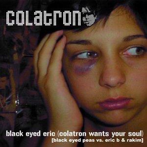Image for 'Black Eyed Peas v Eric B & Rakim (Colatron)'