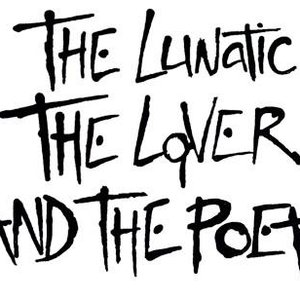 Image for 'The Lunatic the Lover and the Poet'