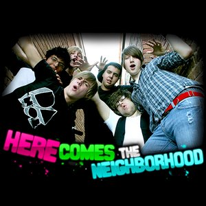 Immagine per 'Here Comes the Neighborhood'