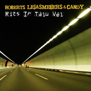 Image for 'Roberts Lejasmeijers & Candy'