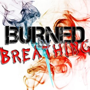 Image for 'Burned By Breathing'