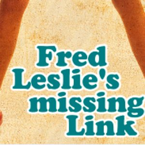 Image for 'Fred Leslie's Missing Link'