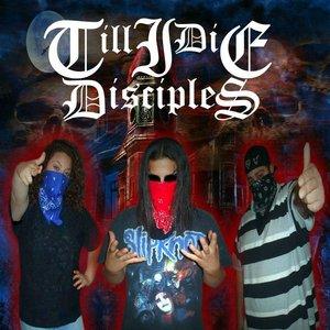 Image for 'Till I Die Disciples'