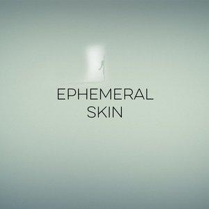 Image for 'Ephemeral Skin'