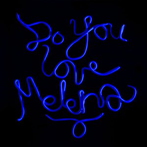 Image for 'Do you Love Melena?'