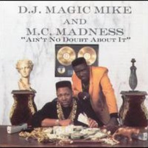 Image for 'DJ Magic Mike & MC Madness'