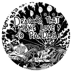 Image for 'Dragons That Make Love to Pandas'