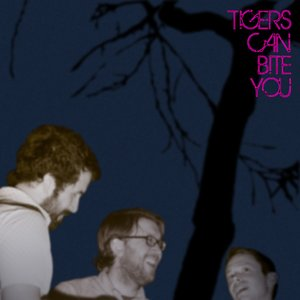 Image for 'Tigers Can Bite You'