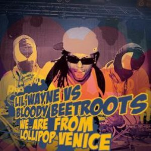 Image for 'Lil Wayne vs The Bloody Beetroots'